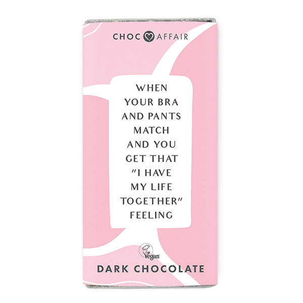 When Your Bra and Pants Match Dark chocolate message bar