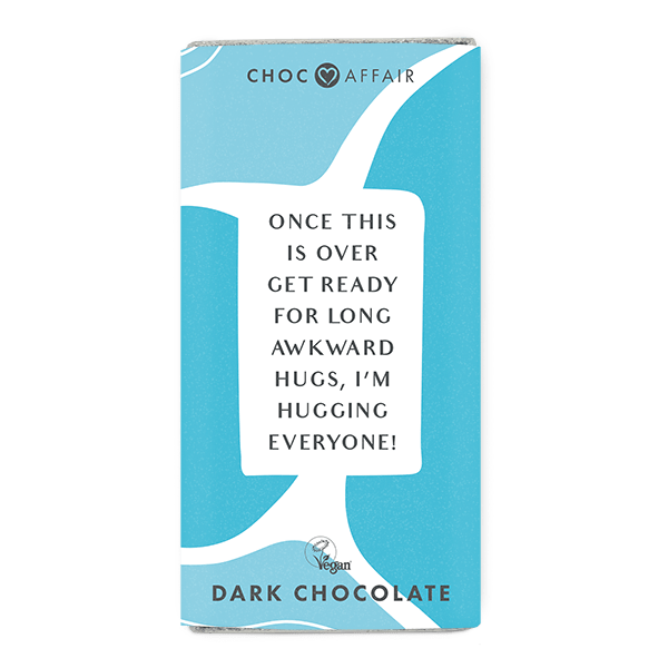 Once This Is Over I'm hugging everyone- Dark Chocolate Message Bar