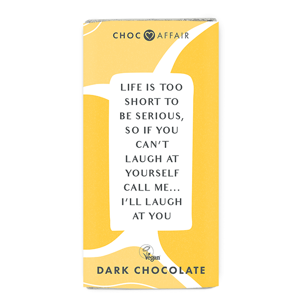 Life is too short to be serious dark chocolate message bar