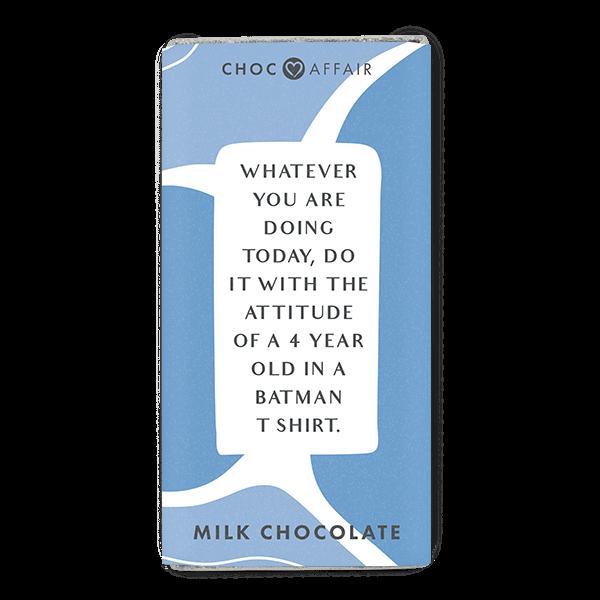 Attitude of a 4 Year Old in a Batman T Shirt milk chocolate message bar.