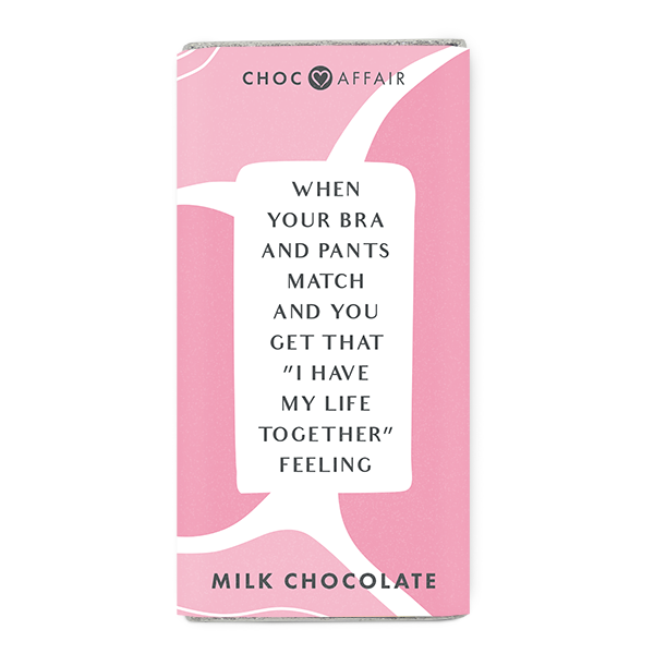 When your bra and pants match milk chocolate message bar