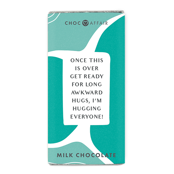 Once This Is Over I'm Hugging Everyone Milk Chocolate Bar