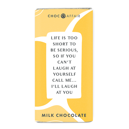 Milk Chocolate message bar - life is too short to be serious