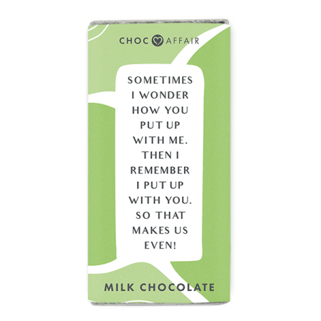 Sometimes I wonder how you put up with me milk chocolate message bar